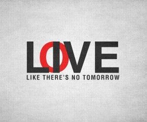 Live Like There's No Tomorrow Wallpaper